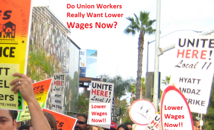 California Unions Lobby For Lower Wages While Pretending To Be In Favor Of Higher Wages
