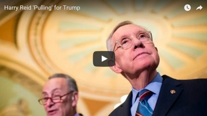 Harry Reid Is Pulling For Trump, Until Schumer Kicks Him, Video