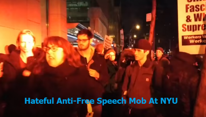 ANTI-FREE SPEECH RIOT AT NYU: CRAZIER THAN BERKELEY?
